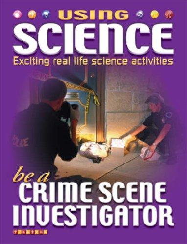 Be a Crime Scene Investigator (Using Science)