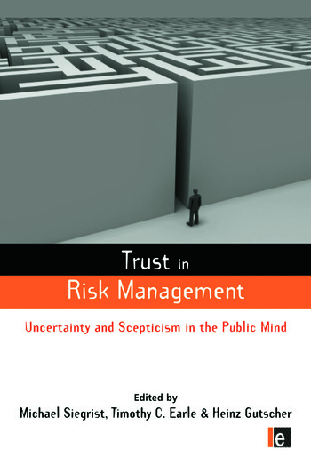 Trust in Risk Management: Uncertainty and Scepticism in the Public Mind