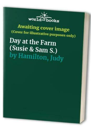 DAY AT THE FARM (SUSIE & SAM S.)