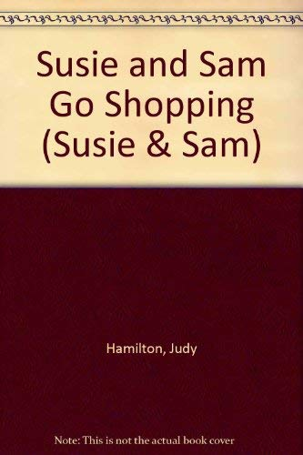 SUSIE AND SAM GO SHOPPING (SUSIE AND SAM)
