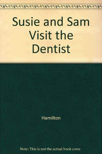 SUSIE AND SAM VISIT THE DENTIST