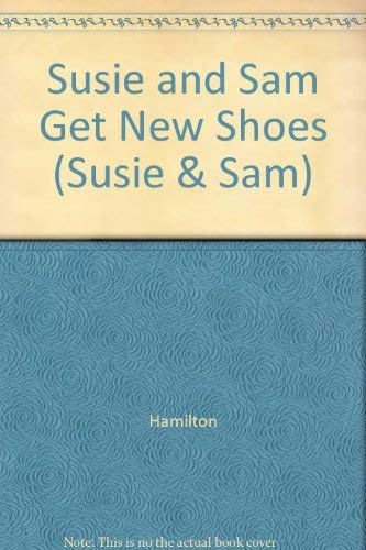 Susie and Sam Get New Shoes (Susie & Sam)