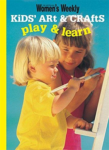 KIDS' ART & CRAFTS: PLAY & LEARN (AUSTRALIAN WOMENS WEEKLY KIDS)