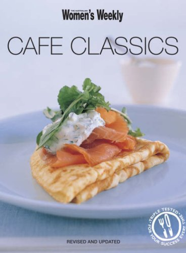Cafe Classics (The Australian Women's Weekly)