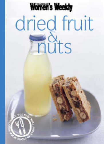 DRIED FRUIT AND NUTS (THE AUSTRALIAN WOMEN'S WEEKLY MINIS)