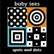 Spots and Dots (Baby Sees)