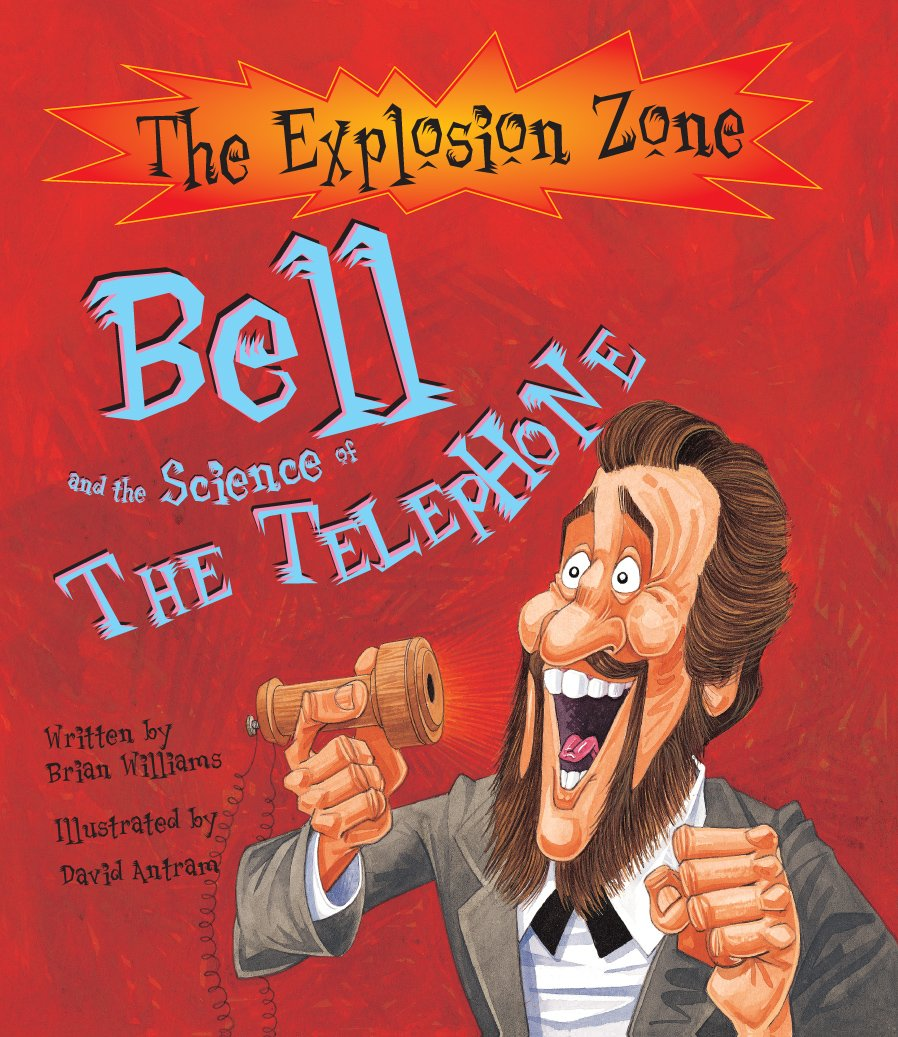 BELL AND THE SCIENCE OF THE TELEPHONE (EXPLOSION ZONE S.)