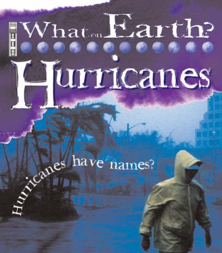 Hurricanes (What on Earth S.)