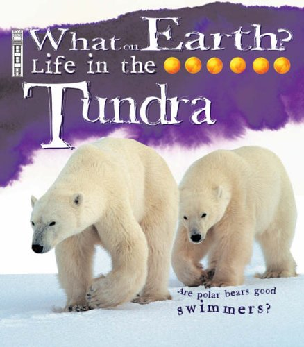 Life in the Tundra (What on Earth S.)