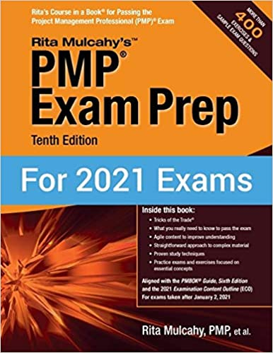 PMP Exam Prep, Tenth Edition [Aligned with PMBOK Guide, Sixth Edition and 2021 Examination Content Outline (ECO), for Exams taken after 2021]