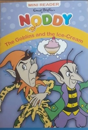 NODDY MINI READER THE GOBLINS AND THE ICE-CREAM