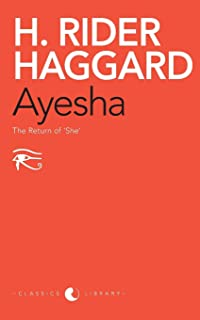 AYESHA: THE RETURN OF 'SHE'