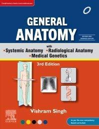 GENERAL ANATOMY WITH SYSTEMIC ANATOMY, RADIOLOGICAL ANATOMY, MEDICAL GENETICS, 3RD EDITION
