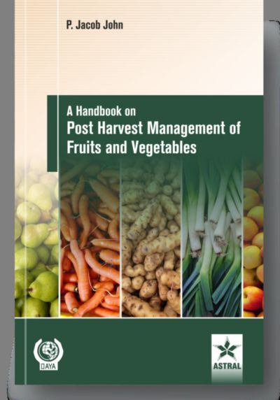 Handbook On Post Harvest Management Of Fruits And Vegetables