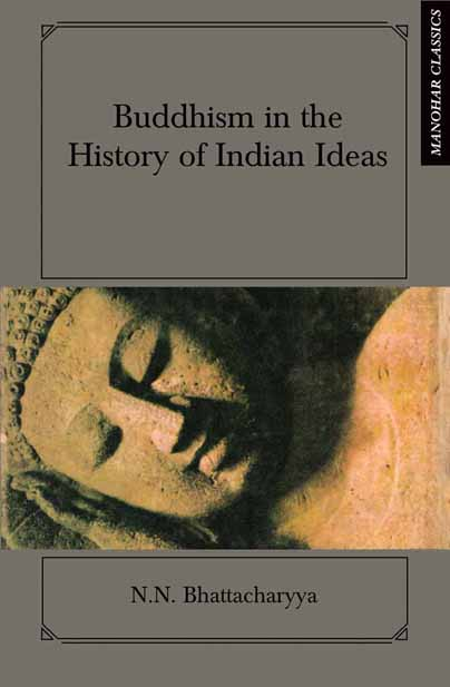 BUDDHISM IN THE HISTORY OF INDIAN IDEAS