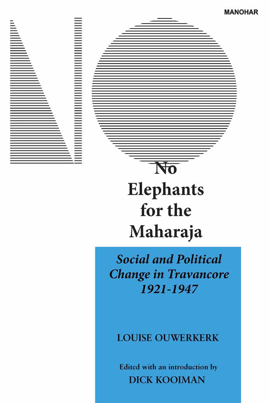 NO ELEPHANTS FOR THE MAHARAJA: SOCIAL AND POLITICAL CHANGE IN TRAVANCORE 1921-1947