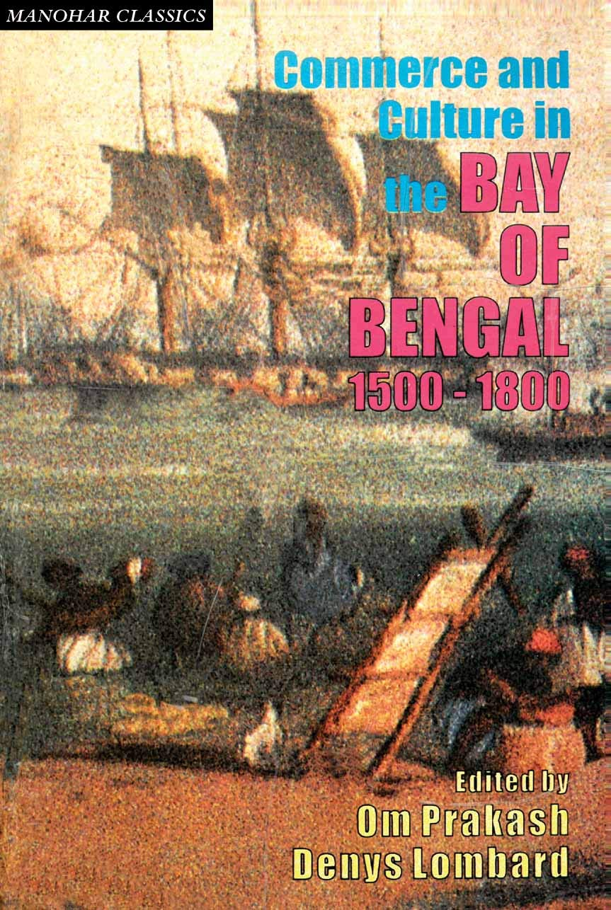 Commerce and Culture in the Bay of Bengal 1500-1800