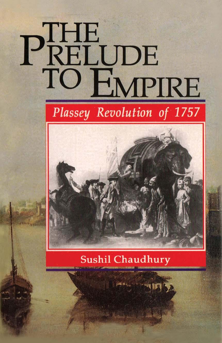 THE PRELUDE TO EMPIRE: PLASSEY REVOLUTION OF 1757