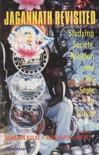 JAGANNATH REVISITED: STUDYING SOCIETY, RELIGION AND THE STATE IN ORISSA