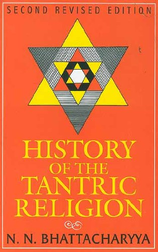 HISTORY OF THE TANTRIC RELIGION: AN HISTORICAL, RITUALISTIC AND PHILOSOPHY STUDY