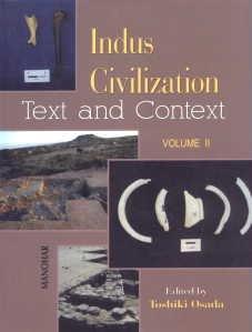 INDUS CIVILIZATION: TEXT AND CONTEXT (VOL. II)