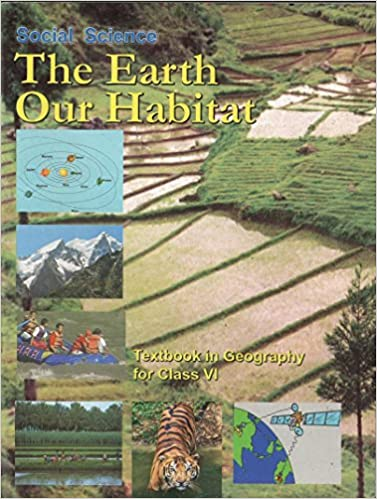 The Earth Our Habitat - Textbook Social Science for Class - 6