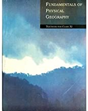 FUNDAMENTALS OF PHYSICAL GEOGRAPHY - TEXTBOOK FOR CLASS - 11