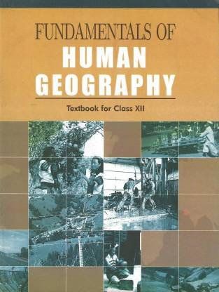 FUNDAMENTALS OF HUMAN GEOGRAPHY FOR CLASS - 12