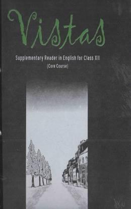 Vistas, English Supplementary Reader in English( Core Course) Class XII