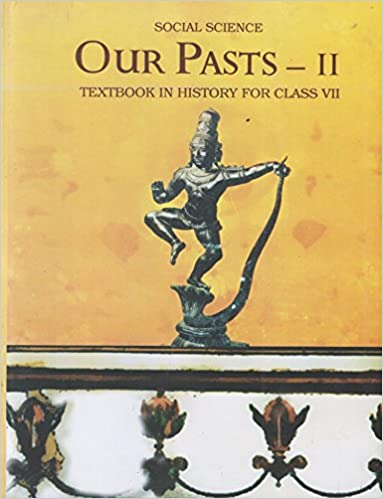 Our Pasts Part - 2 Textbook in History for Class - 7
