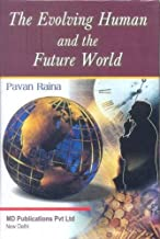 THE EVOLVING HUMAN AND THE FUTURE WORLD