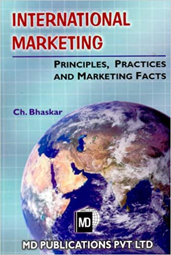 INTERNATIONAL MARKETING: PRINCIPLES, PRACTICES AND MARKETING FACTS