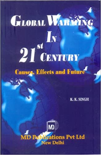GLOBAL WARMING IN 21ST CENTURY: CAUSES, EFFECTS AND FUTURE