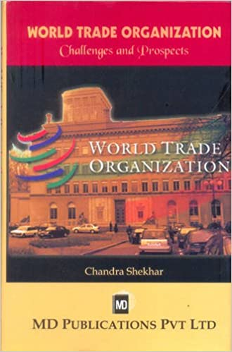 WORLD TRADE ORGANIZATION : CHALLENGES AND PROSPECTS