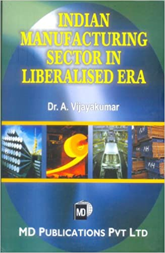 INDIAN MANUFACTURING SECTOR IN LIBERALISED ERA