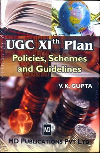 UGC XIth PLAN : POLICIES, SCHEMES AND GUIDELINES