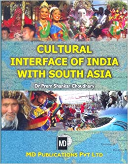 CULTURAL INTERFACE OF INDIA WITH SOUTH ASIA