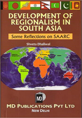 DEVELOPMENT OF REGIONALISM IN SOUTH ASIA : SOME REFLECTIONS ON SAARC