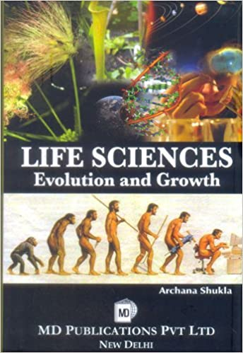 LIFE SCIENCES : EVOLUTION AND GROWTH