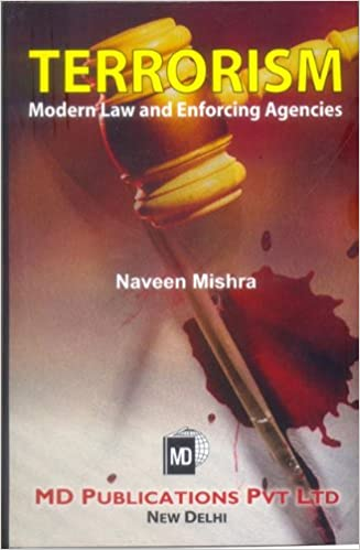 TERRORISM : MODERN LAW AND ENFORCING AGENCIES