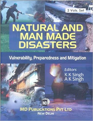 NATURAL AND MAN MADE DISASTERS : VULNERABILITY, PREPAREDNESS AND MITIGATION (2 VOLS. SET)