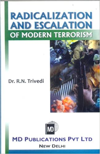 RADICALIZATION AND ESCALATION OF MODERN TERRORISM