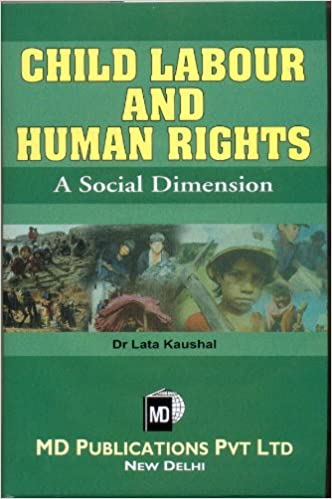 CHILD LABOUR AND HUMAN RIGHTS : A SOCIAL DIMENSION