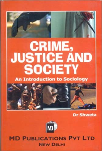 CRIME, JUSTICE AND SOCIETY : AN INTRODUCTION TO SOCIOLOGY