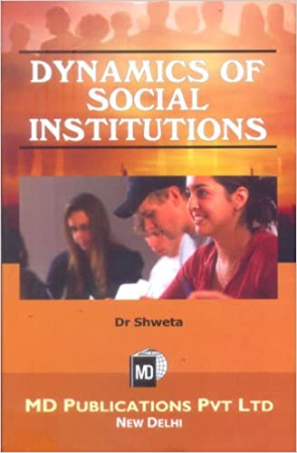 DYNAMICS OF SOCIAL INSTITUTIONS