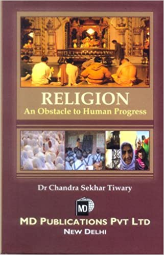 RELIGION : AN OBSTACLE TO HUMAN PROGRESS