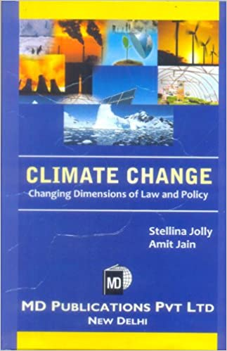 CLIMATE CHANGE : CHANGING DIMENSIONS OF LAW AND POLICY
