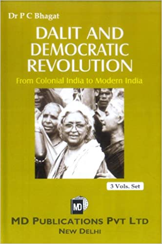 DALIT AND DEMOCRATIC REVOLUTION: FROM COLONIAL INDIA TO MODERN INDIA (3 VOLS SET)