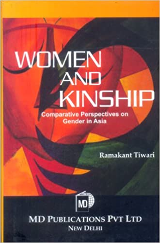 WOMEN AND KINSHIP: COMPARATIVE PERSPECTIVES ON GENDER IN ASIA
