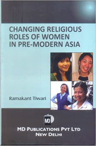 CHANGING RELIGIOUS ROLES OF WOMEN IN PRE-MODERN ASIA